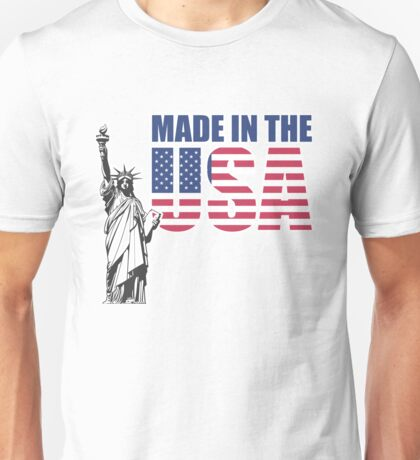 Made in the USA. (United States of America) Unisex T-Shirt