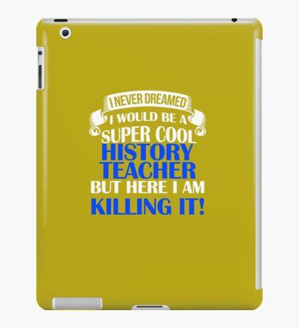 A Super Cool History Teacher  iPad Case/Skin