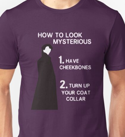 HOW TO LOOK MYSTERIOUS Unisex T-Shirt