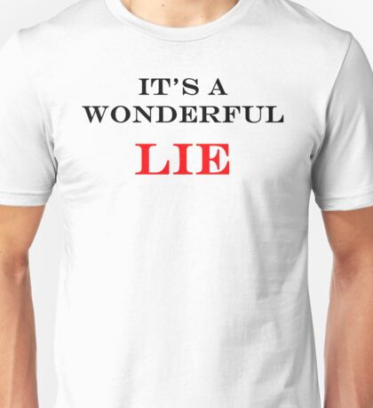 Wonderful LIE Unisex T-Shirt