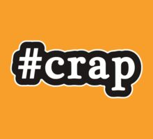Crap - Hashtag - Black & White by graphix