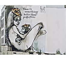 There is something better than perfection Photographic Print