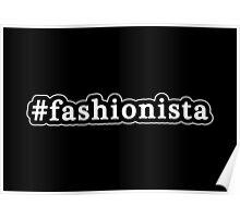 Fashionista - Hashtag - Black & White Poster