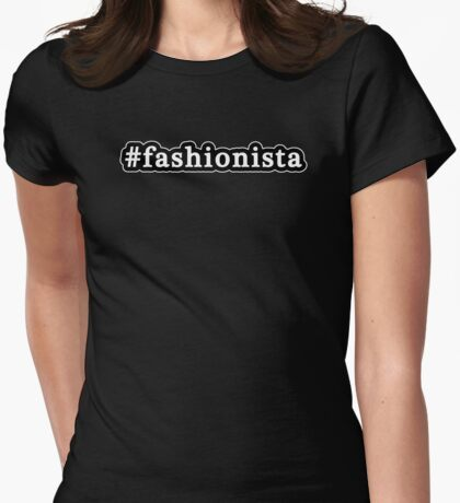 Fashionista - Hashtag - Black & White Womens Fitted T-Shirt