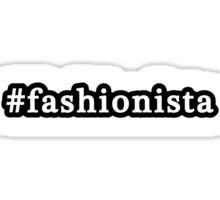 Fashionista - Hashtag - Black & White Sticker