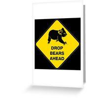 Drop bears ahead Greeting Card