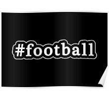 Football - Hashtag - Black & White Poster