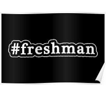 Freshman - Hashtag - Black & White Poster