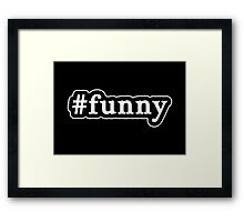 Funny - Hashtag - Black & White Framed Print