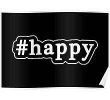 Happy - Hashtag - Black & White Poster