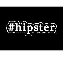 Hipster - Hashtag - Black & White Photographic Print