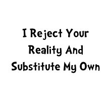 Reject Your Reality by TheBestStore