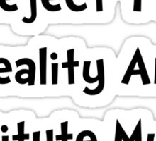 Reject Your Reality Sticker