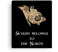 Skyrim belongs to the Nords! Canvas Print
