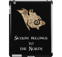 Skyrim belongs to the Nords! iPad Case/Skin