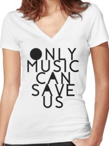 ONLY MUSIC CAN SAVE US Women's Fitted V-Neck T-Shirt