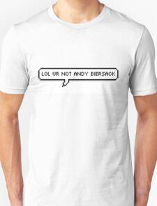 lol ur not andy biersack T-Shirt