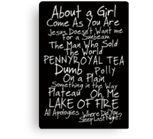 Nirvana Unplugged Set List [WHITE TEXT] Canvas Print