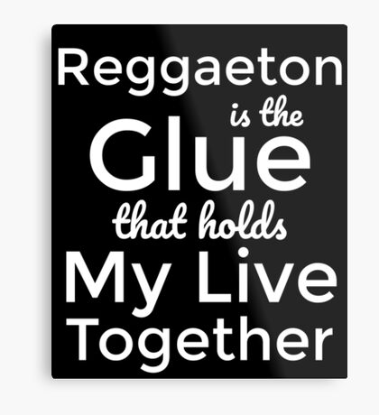 Fiesta is the glue that hold my live together T-Shirt Metal Print