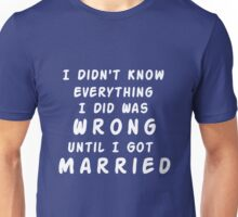 UNTIL I GOT MARRIED Unisex T-Shirt