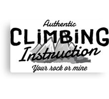 Rock Climbing Instruction Your Rock or Mine Canvas Print