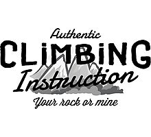 Rock Climbing Instruction Your Rock or Mine Photographic Print