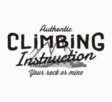 Rock Climbing Instruction Your Rock or Mine by SportsT-Shirts
