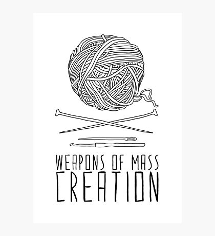 Weapons Of Mass Creation - Knitting Photographic Print