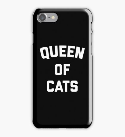 Queen Of Cats Funny Quote iPhone Case/Skin