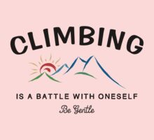 Climbing Is A Battle With Oneself Be Gentle Kids Clothes