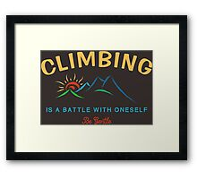 Climbing Is A Battle With Oneself Be Gentle Framed Print