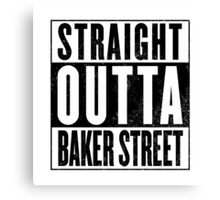 Straight Outta Baker Street Canvas Print