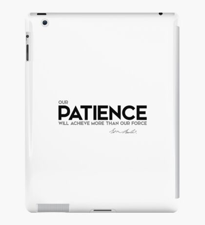 patience will achieve more - edmund burke iPad Case/Skin