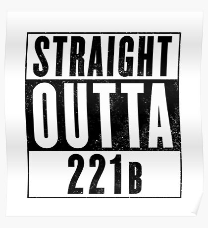 Straight Outta 221b Poster