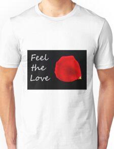Feel the Love. Unisex T-Shirt