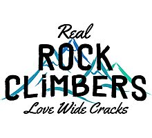 Real Rock Climbers Love Wide Cracks Photographic Print