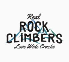Real Rock Climbers Love Wide Cracks by SportsT-Shirts