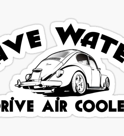 Save Water Drive Air Cooled Sticker