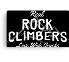 Real Rock Climbers Love Wide Cracks Canvas Print