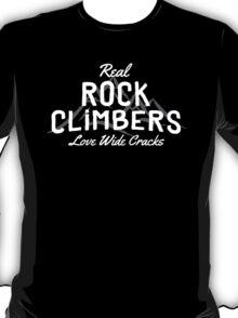 Real Rock Climbers Love Wide Cracks T-Shirt