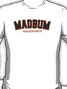 MadBum Equipment T-Shirt