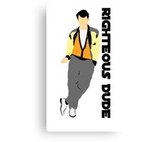Ferris Bueller Day off Righteous Dude 80s movie art Canvas Print
