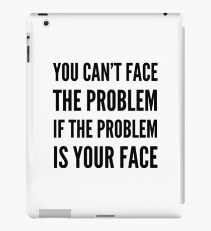 FACE THE PROBLEM iPad Case/Skin