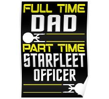 Full time Dad, part time Starfleet Officer Poster