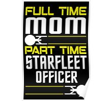 Full time Mom, part time Starfleet Officer Poster