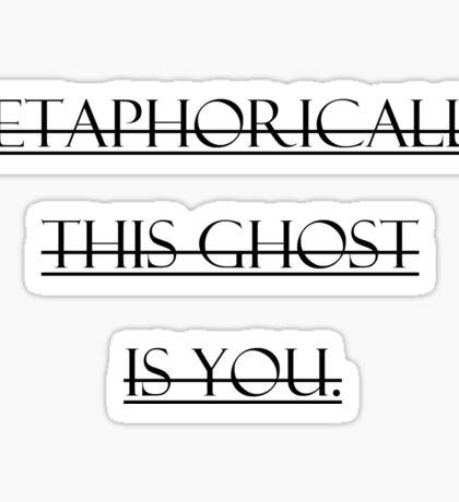 Metaphorically this ghost is you Mayday Parade Sticker
