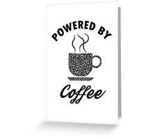 Powered By Coffee Greeting Card