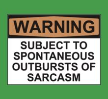 WARNING: SUBJECT TO SPONTANEOUS OUTBURSTS OF SARCASM T-Shirt
