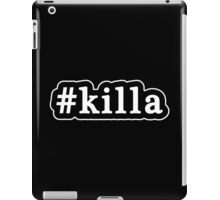 Killa - Hashtag - Black & White iPad Case/Skin