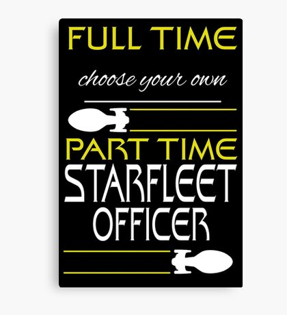Full time [blank], part time Starfleet Officer Canvas Print